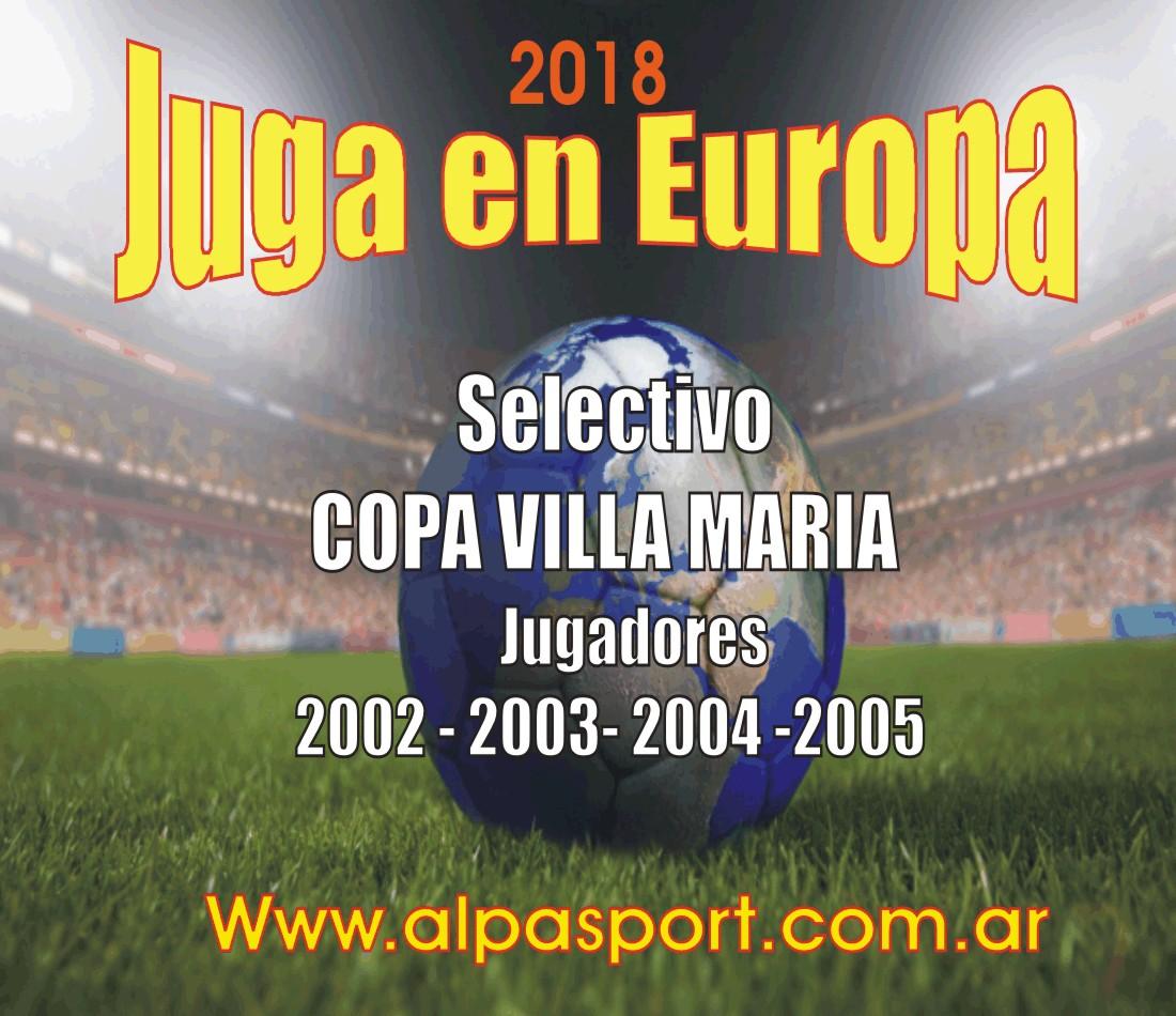 CAMINO A EUROPA 2018.!! El Selectivo Copa Villa Maria te invita a jugar en Europa…
